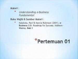 Materi Understanding eBusiness Fundamental Buku Wajib Sumber Materi