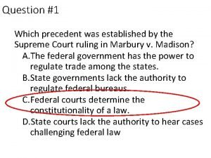 Question 1 Which precedent was established by the