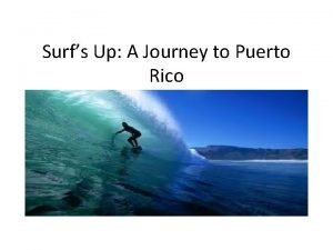 Surfs Up A Journey to Puerto Rico Ordinary