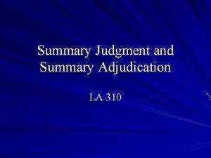 Summary Judgment and Summary Adjudication LA 310 Motions