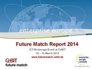 Future Match Ce BIT 2014 Future Match Report