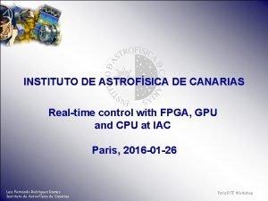 INSTITUTO DE ASTROFSICA DE CANARIAS Realtime control with