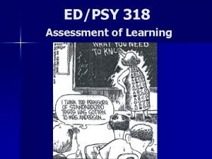 EDPSY 318 Assessment of Learning Building Education KNOWLEDGE