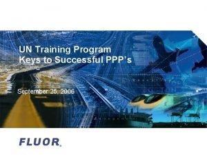 UN Training Program Keys to Successful PPPs September