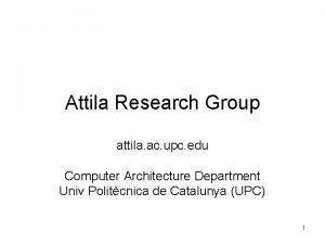 Attila Research Group attila ac upc edu Computer