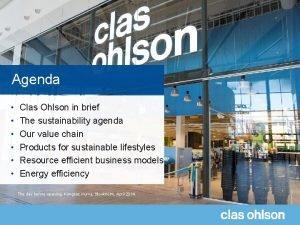 Agenda Clas Ohlson in brief The sustainability agenda