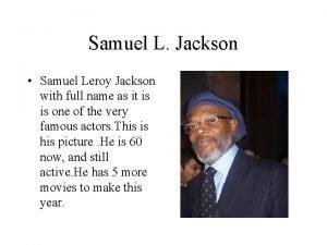 Samuel L Jackson Samuel Leroy Jackson with full