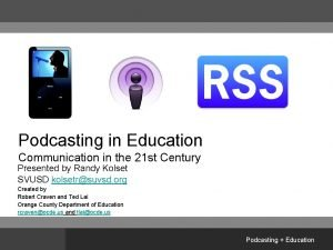 Podcasting in Education Communication in the 21 st
