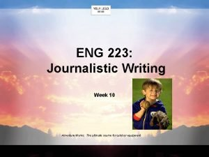 ENG 223 Journalistic Writing Week 10 Adventure Works