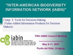 INTERAMERICAN BIODIVERSITY INFORMATION NETWORK IABIN Comp 3 Tools
