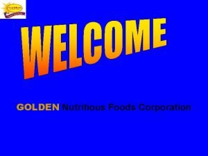 GOLDEN Nutritious Foods Corporation Golden Nutritious Foods Corporation
