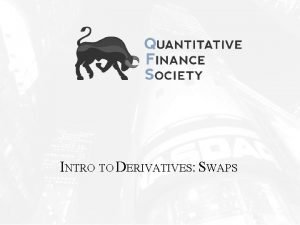 INTRO TO DERIVATIVES SWAPS BRAINTEASER How many perfect