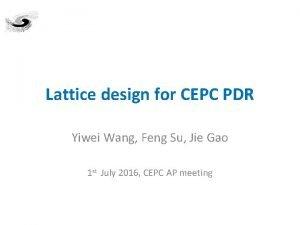 Lattice design for CEPC PDR Yiwei Wang Feng