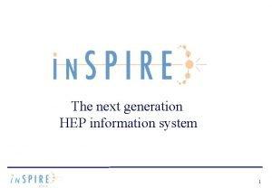 The next generation HEP information system 1 HEP