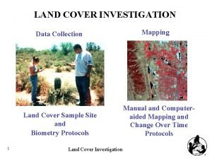 LAND COVER INVESTIGATION Data Collection Land Cover Sample