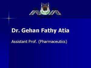 Dr Gehan Fathy Atia Assistant Prof Pharmaceutics STABILITY