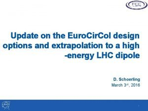 Update on the Euro Cir Col design options