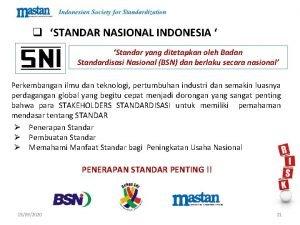 q STANDAR NASIONAL INDONESIA Standar yang ditetapkan oleh