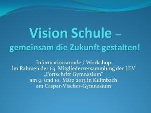 Vision Schule gemeinsam die Zukunft gestalten Informationsrunde Workshop