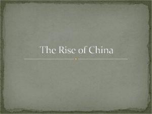 The Rise of China Chinas Isolation civilization developed