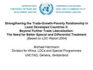 Strengthening the TradeGrowthPoverty Relationship in Least Developed Countries