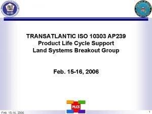 TRANSATLANTIC ISO 10303 AP 239 Product Life Cycle