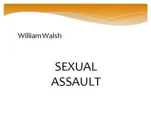 William Walsh SEXUAL ASSAULT Sexual Assault Indecent Assault