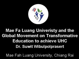 Mae Fa Luang Univeristy and the Global Movement