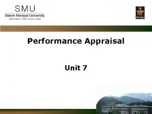 Performance Appraisal Unit 7 Confidential Performance evaluation Performance