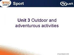 Sport Unit 3 Outdoor and adventurous activities Pearson