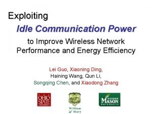 Exploiting Idle Communication Power to Improve Wireless Network