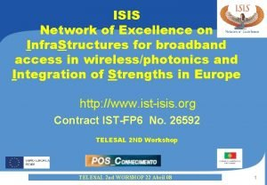 ISIS Network of Excellence on Infra Structures for
