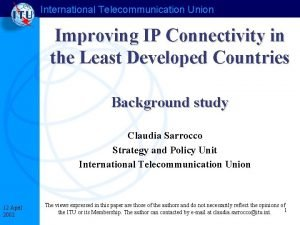International Telecommunication Union Improving IP Connectivity in the