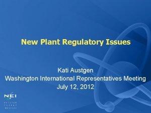 New Plant Regulatory Issues Kati Austgen Washington International