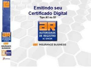 Emitindo seu Certificado Digital Tipo A 1 ou