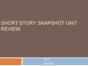SHORT STORY SNAPSHOT UNIT REVIEW Test Review Jamaica