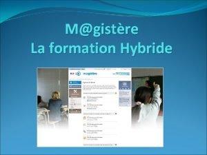 Mgistre La formation Hybride MGISTRE QUESTCE QUE CEST