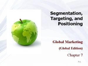 Segmentation Targeting and Positioning Global Marketing Global Edition