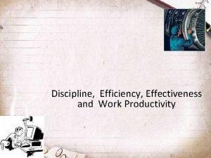 Discipline Efficiency Effectiveness and Work Productivity Work Discipline