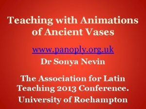 Teaching with Animations of Ancient Vases www panoply