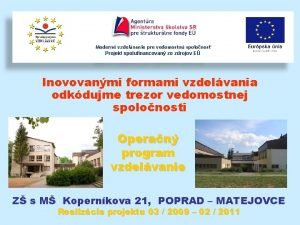Modern vzdelvanie pre vedomostn spolonos Projekt spolufinancovan zo