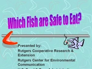 Presented by Rutgers Cooperative Research Extension Rutgers Center