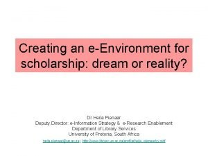 Creating an eEnvironment for scholarship dream or reality