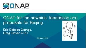 ONAP for the newbies feedbacks and proposals for