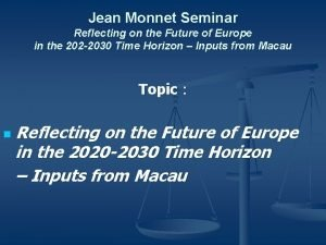 Jean Monnet Seminar Reflecting on the Future of