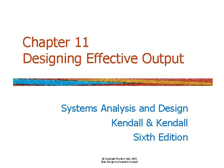 Chapter 11 Designing Effective Output Systems Analysis and