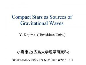 Compact Stars as Sources of Gravitational Waves Y