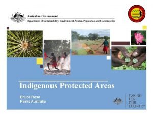 Indigenous Protected Areas Bruce Rose Parks Australia The