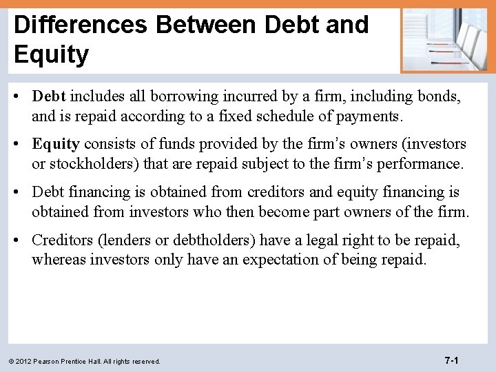 Differences Between Debt and Equity Debt includes all