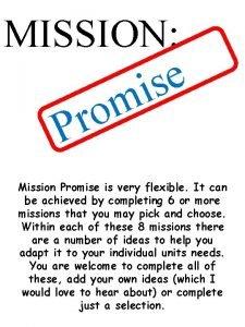 MISSION e is m o r P Mission